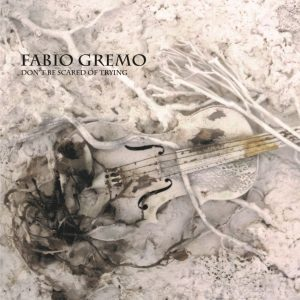 fabio-gremo-dont-be-scared-of-trying
