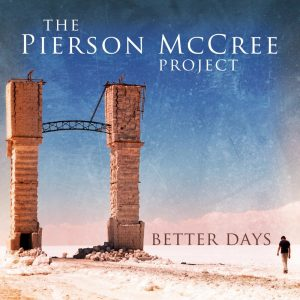 the-pierson-mccree-project-better-days